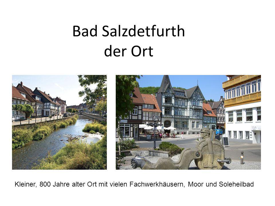 Bad Salzdetfurth der Ort Kleiner, 800 Jahre alter Ort mit vielen Fachwerkhäusern, Moor und Soleheilbad