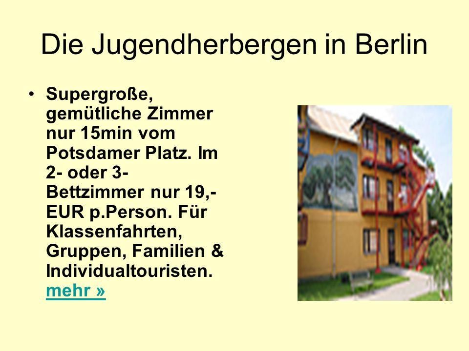 Die Jugendherbergen in Berlin Supergroße, gemütliche Zimmer nur 15min vom Potsdamer Platz.