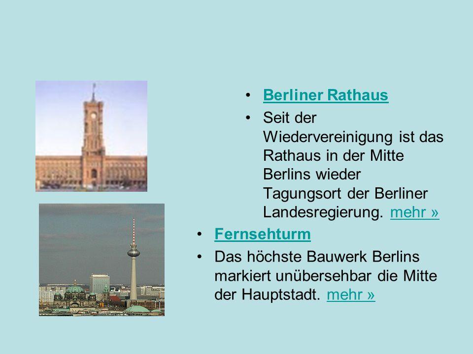 Berliner Rathaus Seit der Wiedervereinigung ist das Rathaus in der Mitte Berlins wieder Tagungsort der Berliner Landesregierung.