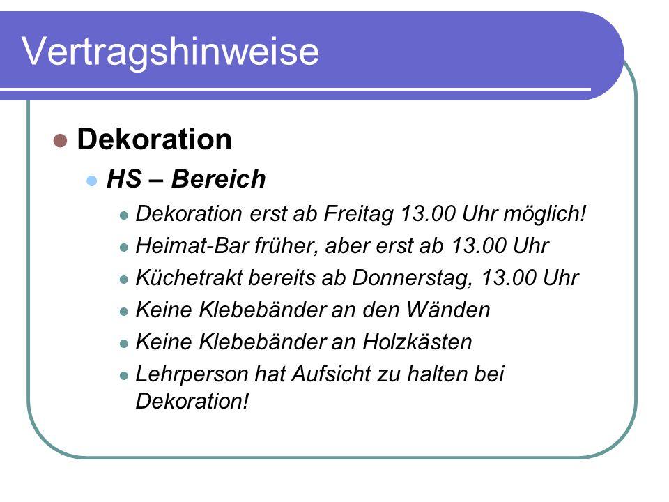 Vertragshinweise Dekoration HS – Bereich Dekoration erst ab Freitag 13.00 Uhr möglich.