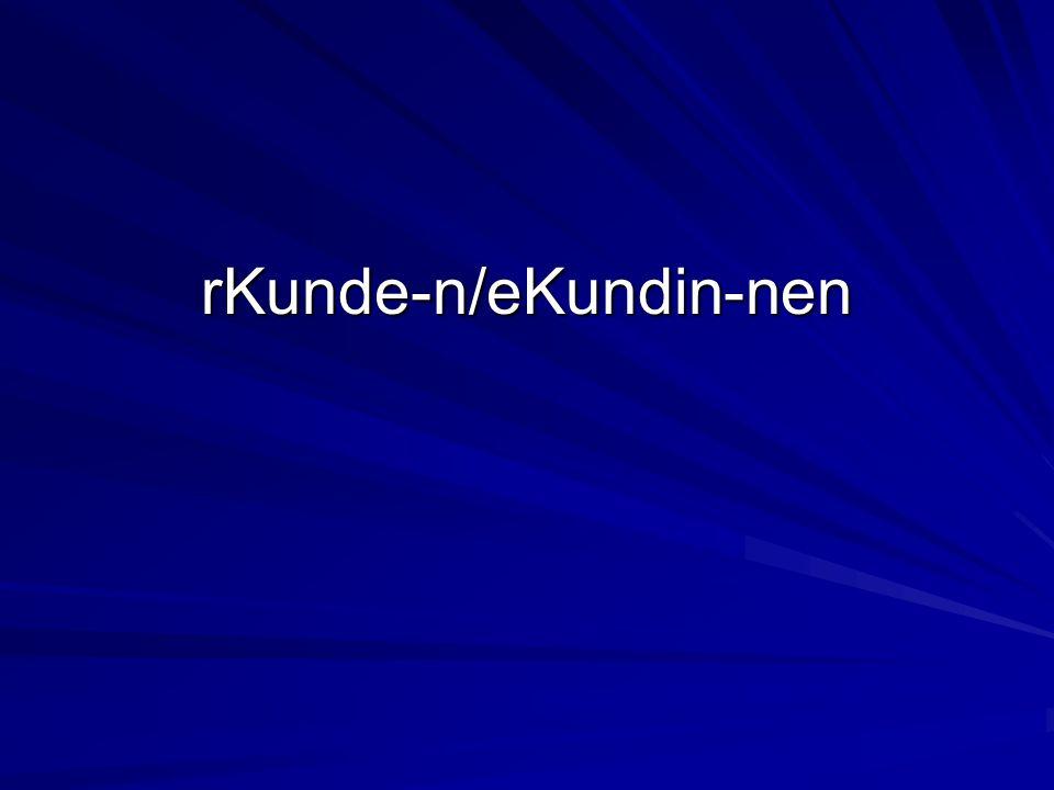 rKunde-n/eKundin-nen