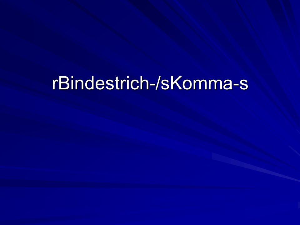 rBindestrich-/sKomma-s