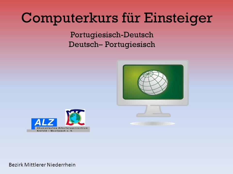 Computerkurs für Einsteiger Portugiesisch-Deutsch Deutsch– Portugiesisch Bezirk Mittlerer Niederrhein