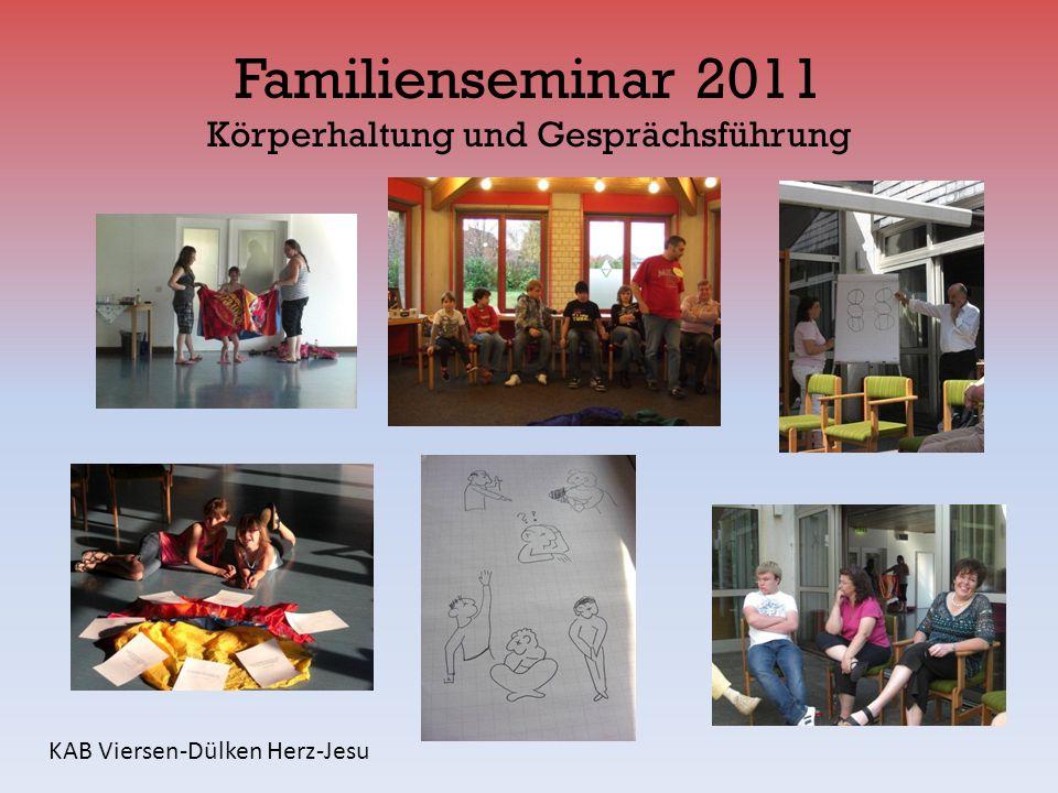 Familienseminar 2011 Körperhaltung und Gesprächsführung KAB Viersen-Dülken Herz-Jesu