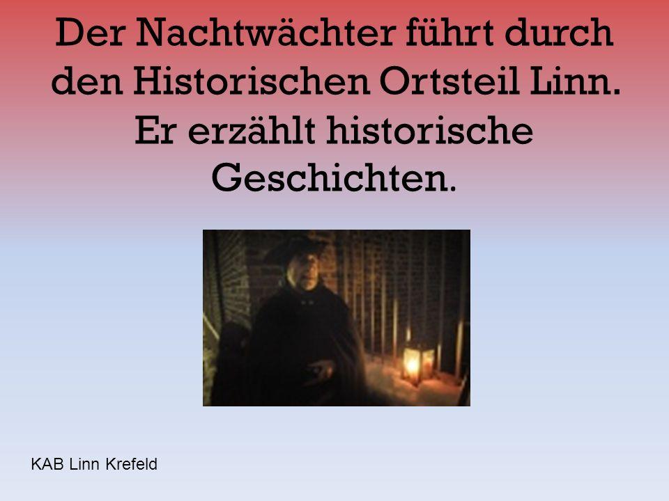 Der Nachtwächter führt durch den Historischen Ortsteil Linn. Er erzählt historische Geschichten. KAB Linn Krefeld kalaydo.de stellen auto immobilien m