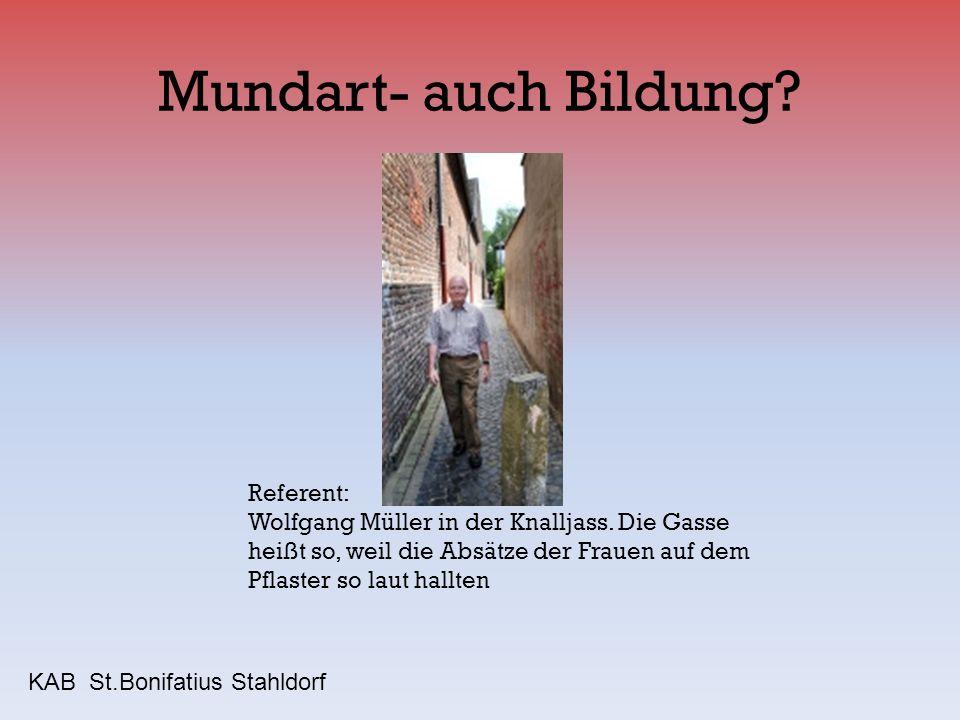 Mundart- auch Bildung? Referent: Wolfgang Müller in der Knalljass. Die Gasse heißt so, weil die Absätze der Frauen auf dem Pflaster so laut hallten KA