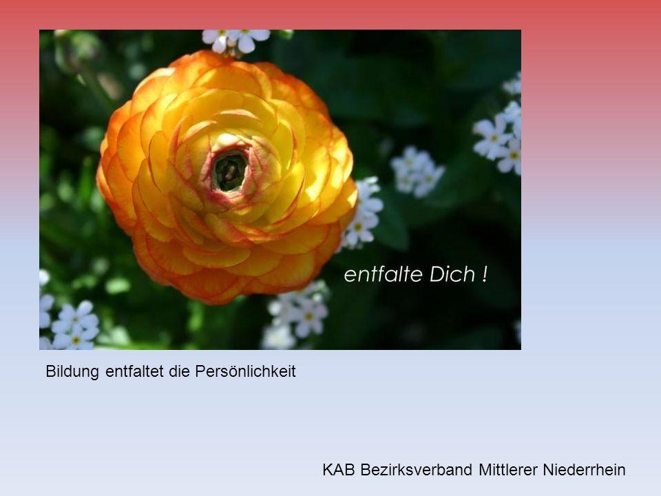 KAB Bezirksverband Mittlerer Niederrhein Bildung entfaltet die Persönlichkeit