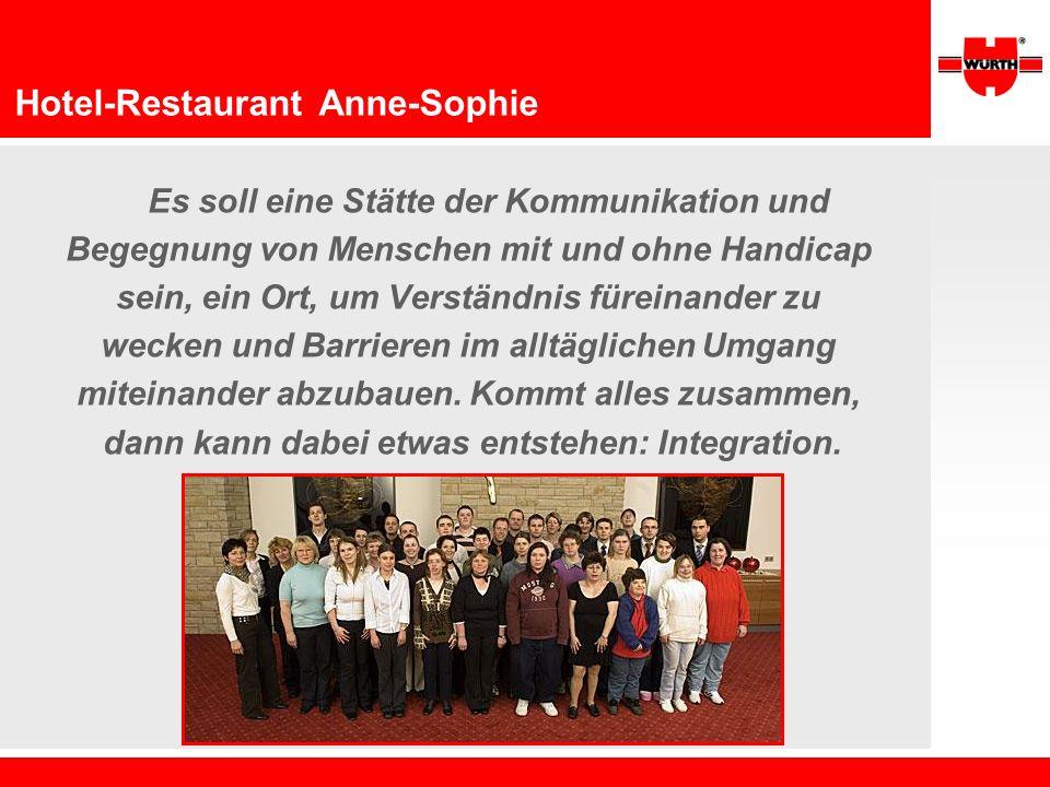 Hotel-Restaurant Anne-Sophie Es soll eine Stätte der Kommunikation und Begegnung von Menschen mit und ohne Handicap sein, ein Ort, um Verständnis füre