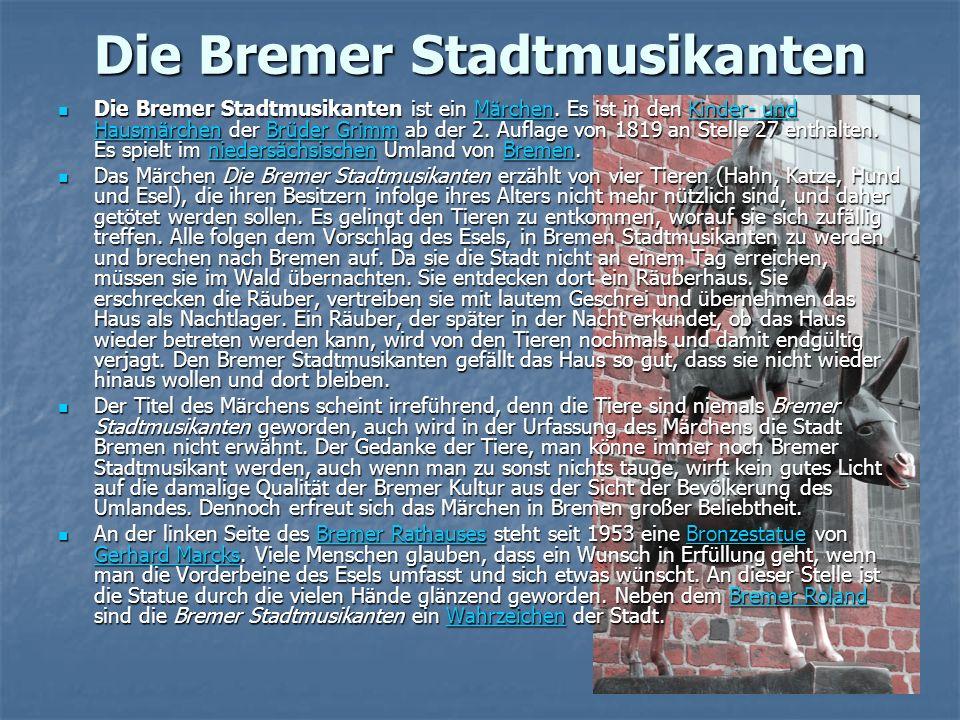 Die Bremer Stadtmusikanten Die Bremer Stadtmusikanten ist ein Märchen.