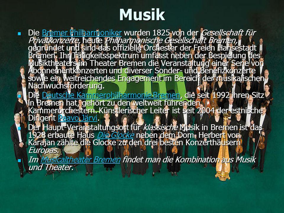 Musik Die Bremer Philharmoniker wurden 1825 von der Gesellschaft für Privatkonzerte, heute Philharmonische Gesellschaft Bremen, gegründet und sind das offizielle Orchester der Freien Hansestadt Bremen.