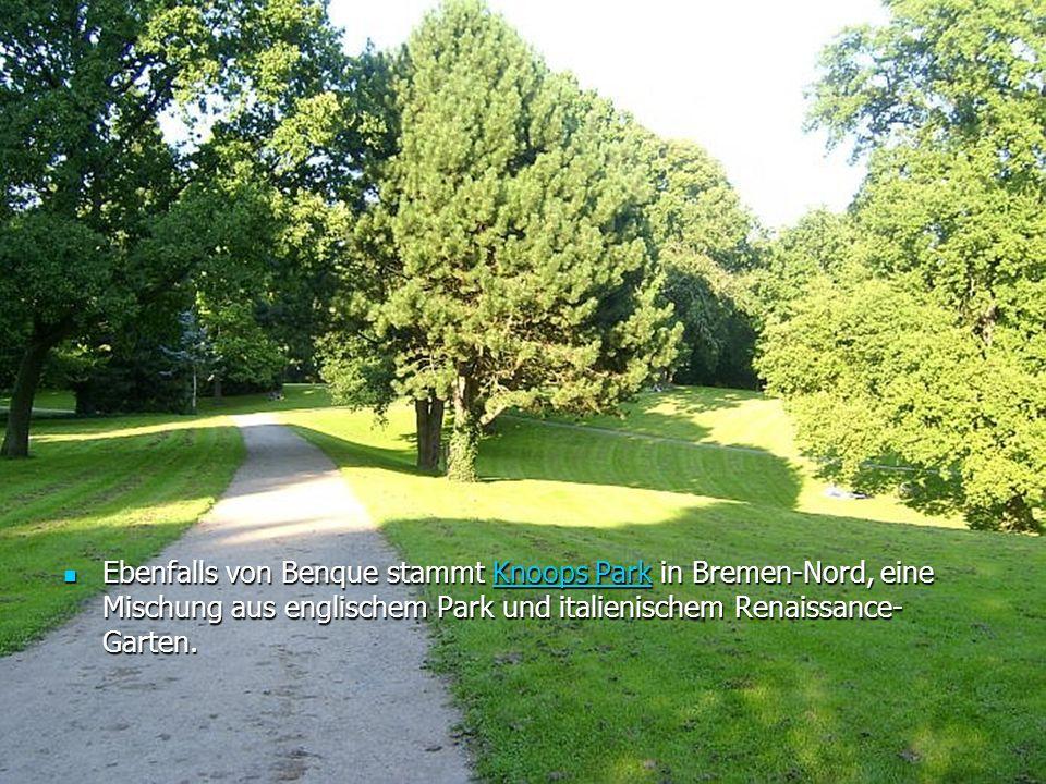 Ebenfalls von Benque stammt Knoops Park in Bremen-Nord, eine Mischung aus englischem Park und italienischem Renaissance- Garten.