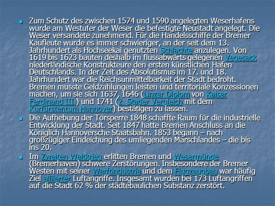 Zum Schutz des zwischen 1574 und 1590 angelegten Weserhafens wurde am Westufer der Weser die befestigte Neustadt angelegt.
