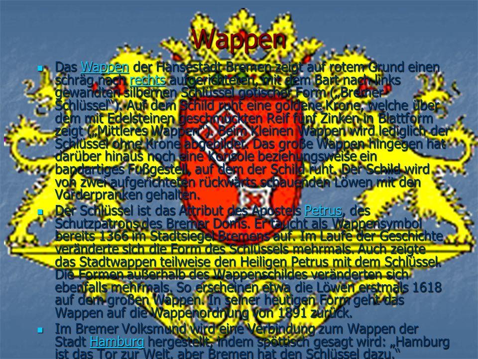 Wappen Das Wappen der Hansestadt Bremen zeigt auf rotem Grund einen schräg nach rechts aufgerichteten, mit dem Bart nach links gewandten silbernen Schlüssel gotischer Form (Bremer Schlüssel).
