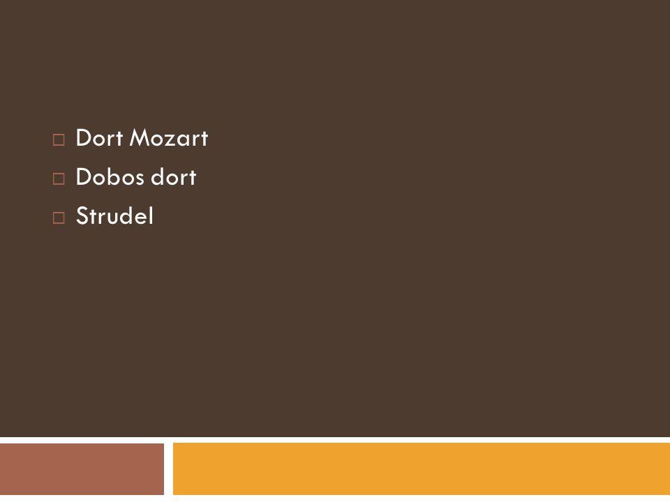 Dort Mozart Dobos dort Strudel