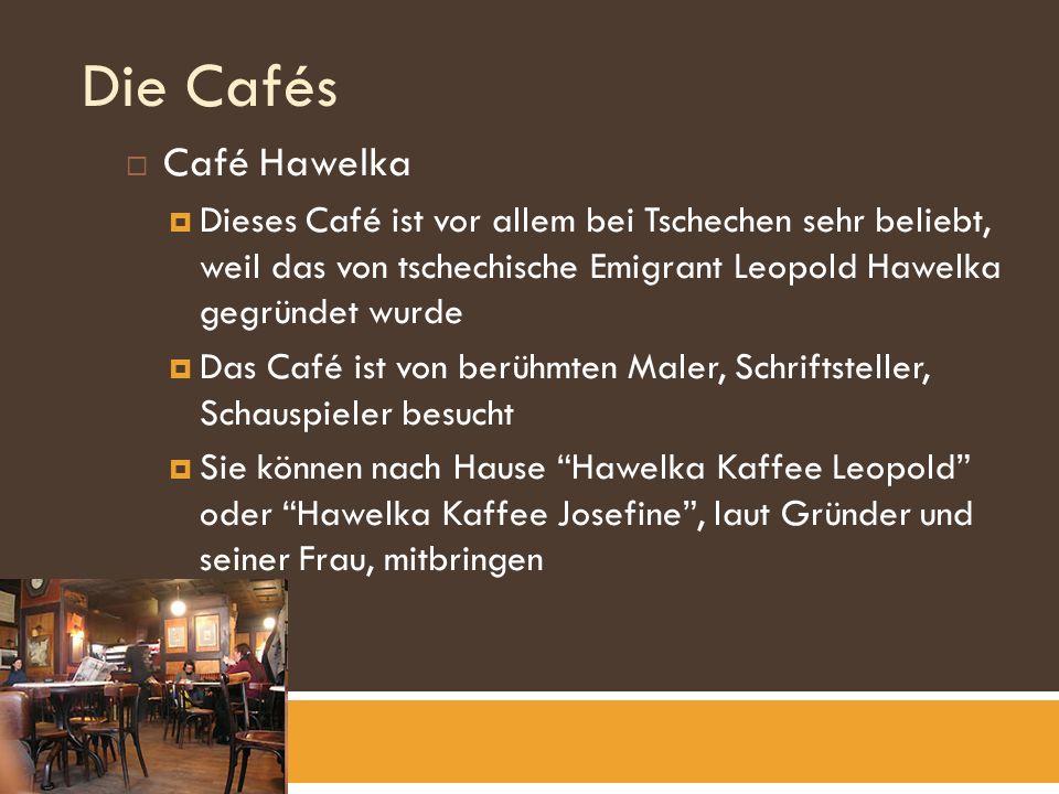 Die Cafés Café Hawelka Dieses Café ist vor allem bei Tschechen sehr beliebt, weil das von tschechische Emigrant Leopold Hawelka gegründet wurde Das Café ist von berühmten Maler, Schriftsteller, Schauspieler besucht Sie können nach Hause Hawelka Kaffee Leopold oder Hawelka Kaffee Josefine, laut Gründer und seiner Frau, mitbringen