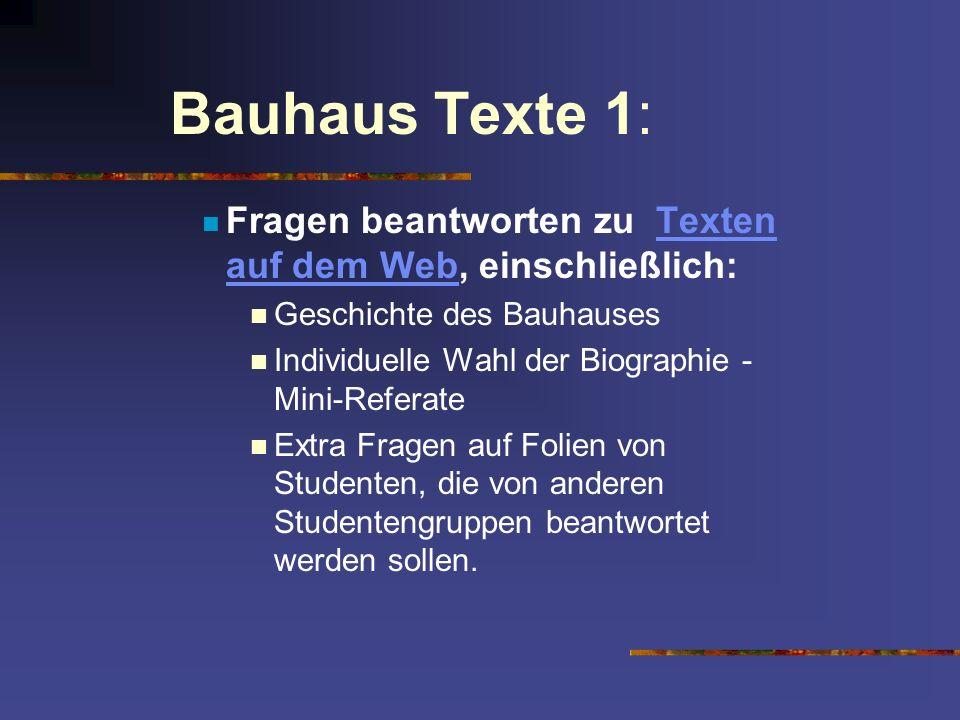 Bauhaus Texte 1: Fragen beantworten zu Texten auf dem Web, einschließlich:Texten auf dem Web Geschichte des Bauhauses Individuelle Wahl der Biographie
