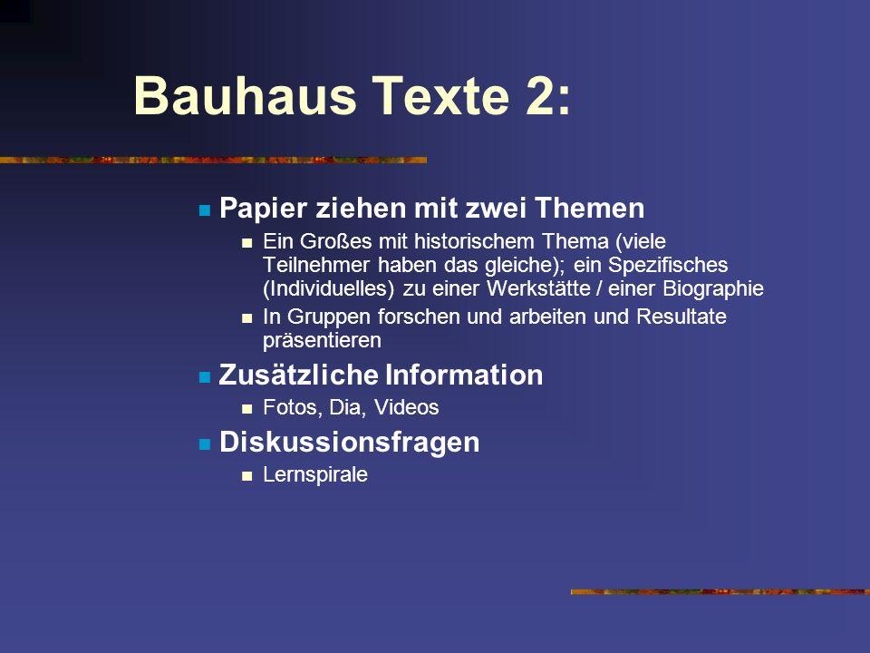 Bauhaus Texte 2: Papier ziehen mit zwei Themen Ein Großes mit historischem Thema (viele Teilnehmer haben das gleiche); ein Spezifisches (Individuelles