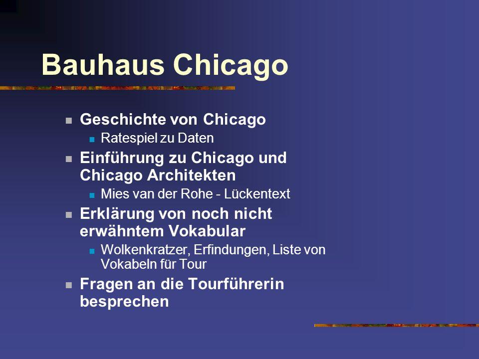 Bauhaus Chicago Geschichte von Chicago Ratespiel zu Daten Einführung zu Chicago und Chicago Architekten Mies van der Rohe - Lückentext Erklärung von n