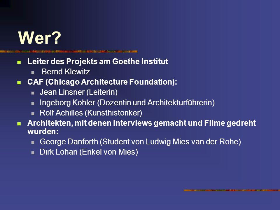 Leiter des Projekts am Goethe Institut Bernd Klewitz CAF (Chicago Architecture Foundation): Jean Linsner (Leiterin) Ingeborg Kohler (Dozentin und Arch