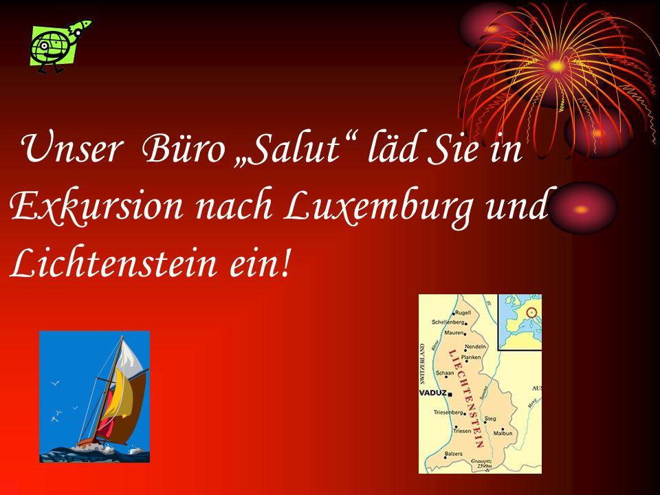 Unser Büro Salut läd Sie in Exkursion nach Luxemburg und Lichtenstein ein!