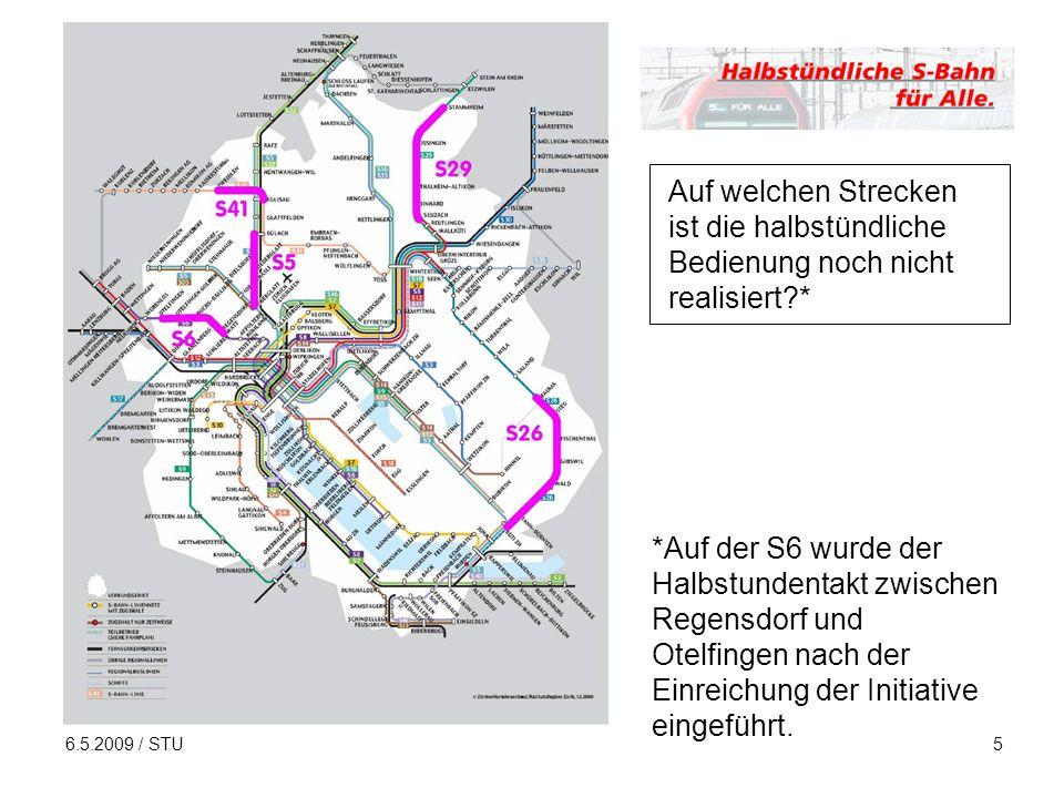 6.5.2009 / STU5 Auf welchen Strecken ist die halbstündliche Bedienung noch nicht realisiert * *Auf der S6 wurde der Halbstundentakt zwischen Regensdorf und Otelfingen nach der Einreichung der Initiative eingeführt.