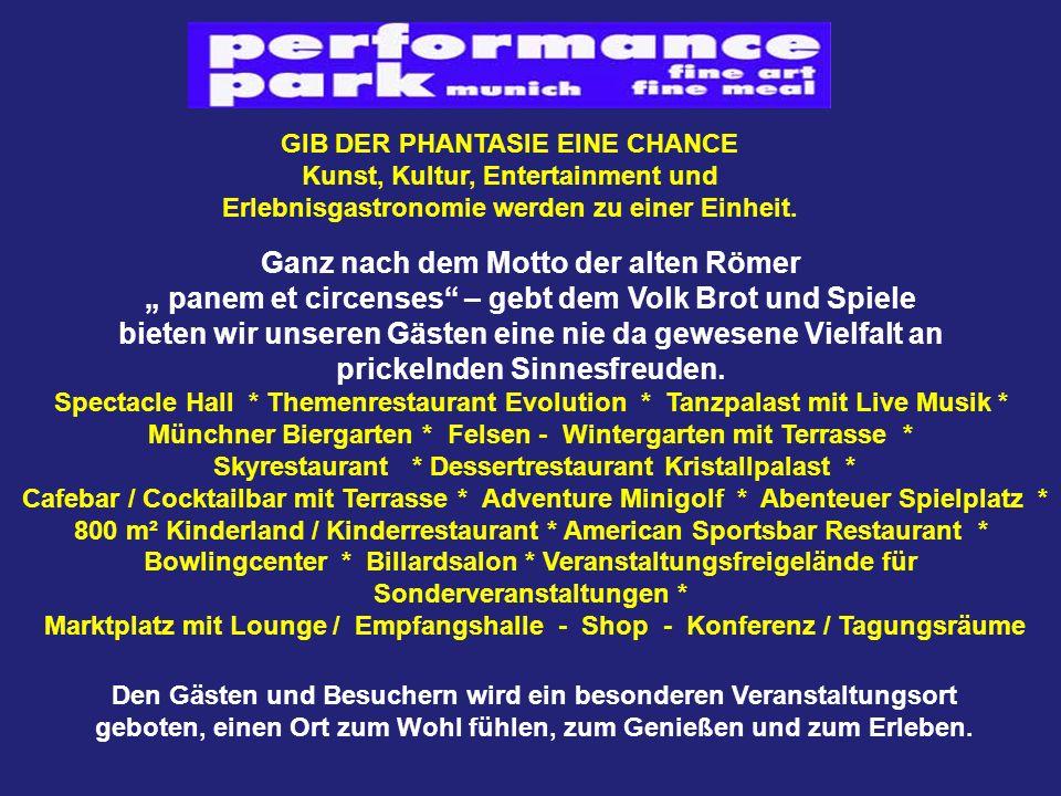 GIB DER PHANTASIE EINE CHANCE Kunst, Kultur, Entertainment und Erlebnisgastronomie werden zu einer Einheit.