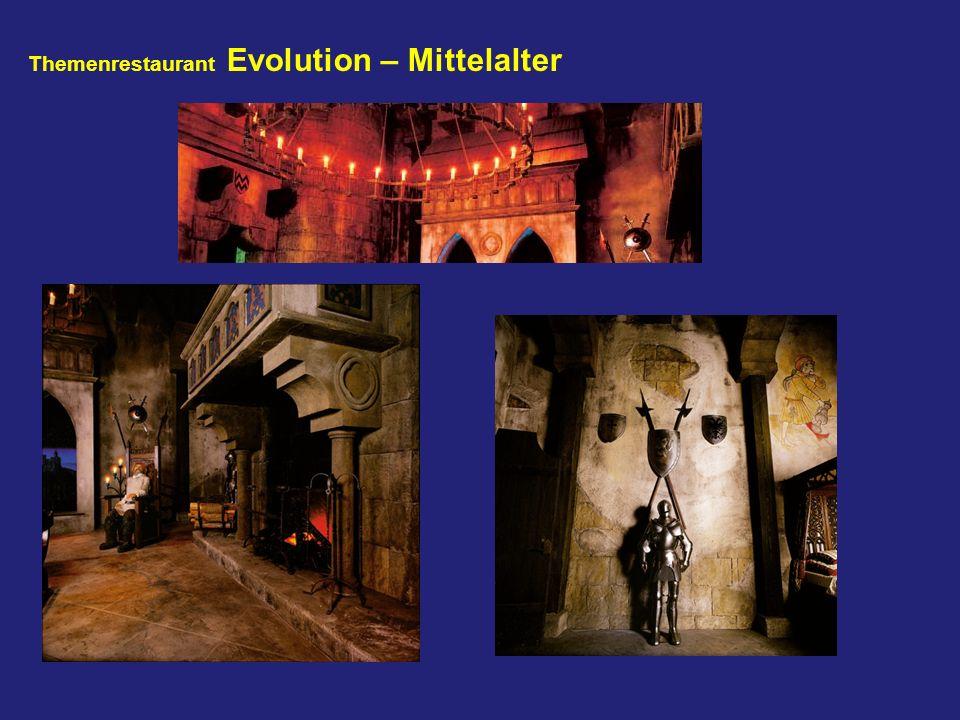 Themenrestaurant Evolution – Mittelalter
