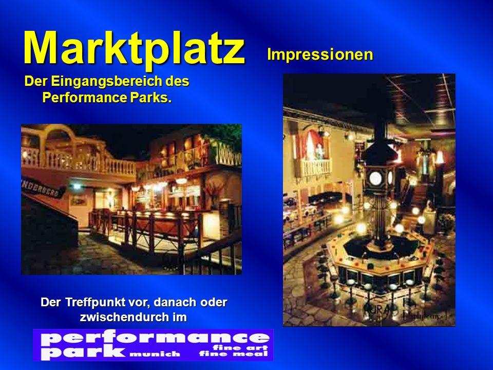 Marktplatz Der Eingangsbereich des Performance Parks.