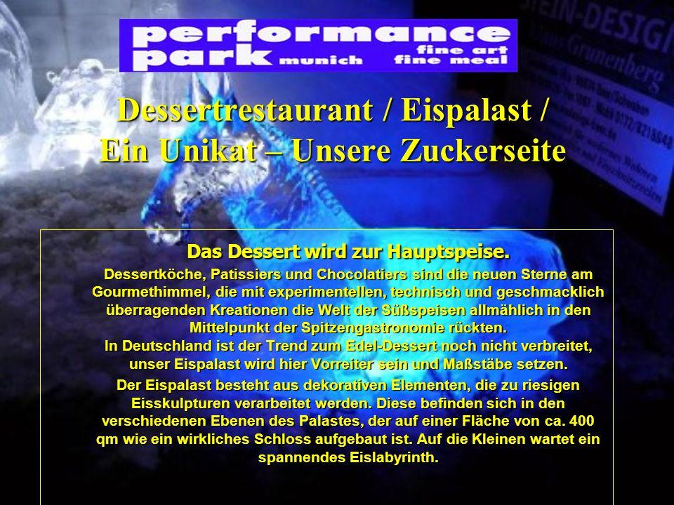 Dessertrestaurant / Eispalast / Ein Unikat – Unsere Zuckerseite Das Dessert wird zur Hauptspeise.