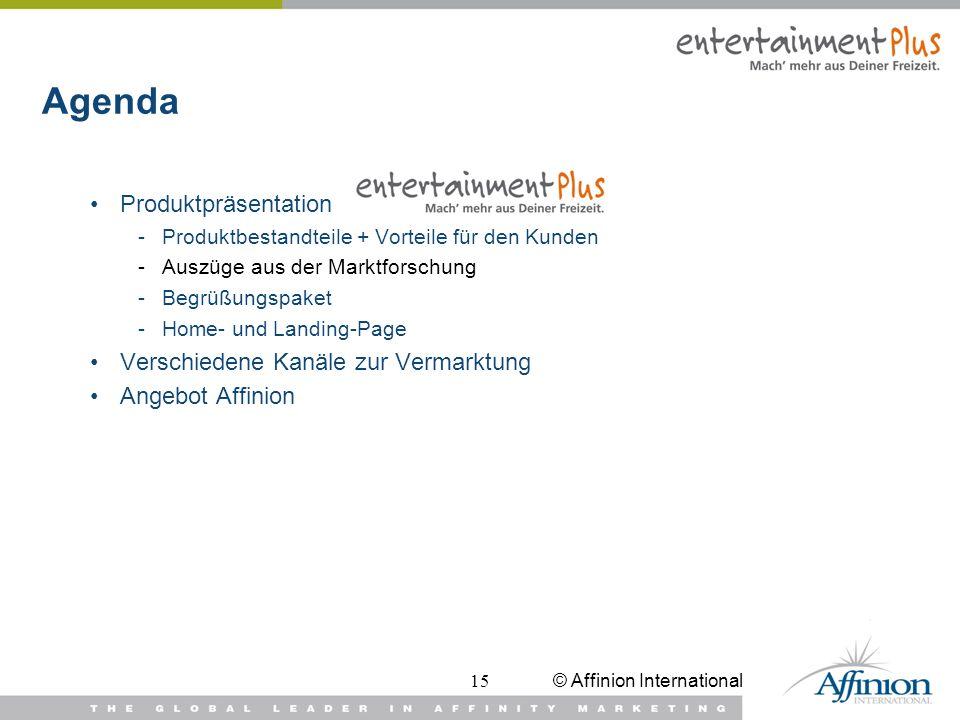 © Affinion International15 Agenda Produktpräsentation -Produktbestandteile + Vorteile für den Kunden -Auszüge aus der Marktforschung -Begrüßungspaket