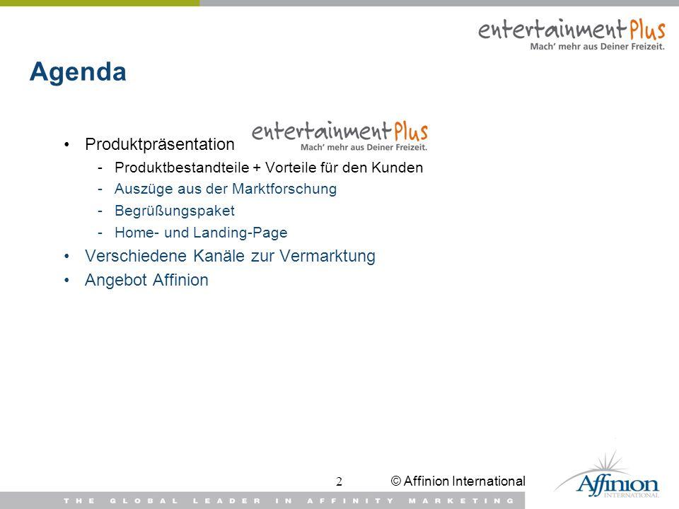 © Affinion International2 Agenda Produktpräsentation -Produktbestandteile + Vorteile für den Kunden -Auszüge aus der Marktforschung -Begrüßungspaket -