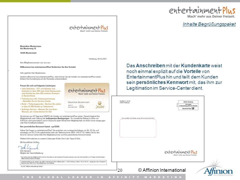 © Affinion International20 Das Anschreiben mit der Kundenkarte weist noch einmal explizit auf die Vorteile von EntertainmentPlus hin und teilt dem Kun