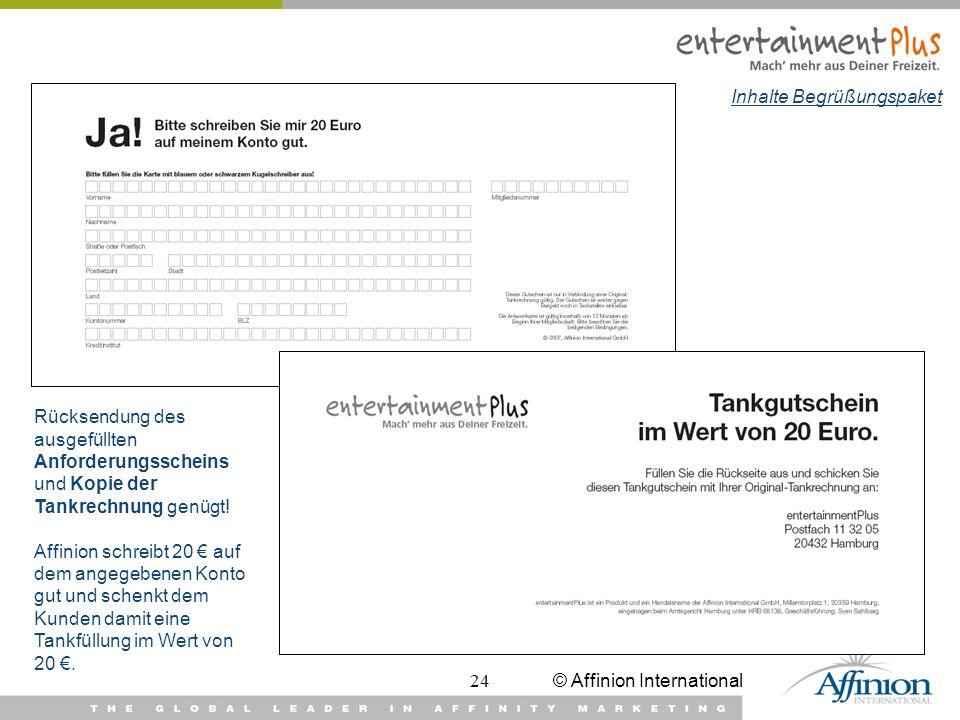 © Affinion International24 Rücksendung des ausgefüllten Anforderungsscheins und Kopie der Tankrechnung genügt! Affinion schreibt 20 auf dem angegebene