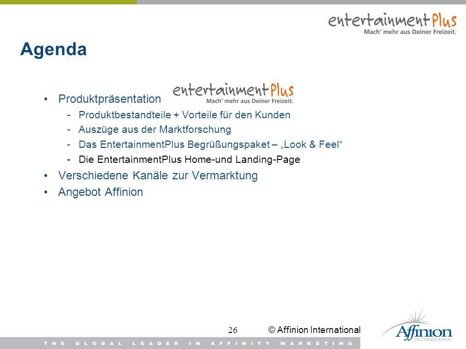 © Affinion International26 Agenda Produktpräsentation -Produktbestandteile + Vorteile für den Kunden -Auszüge aus der Marktforschung -Das Entertainmen