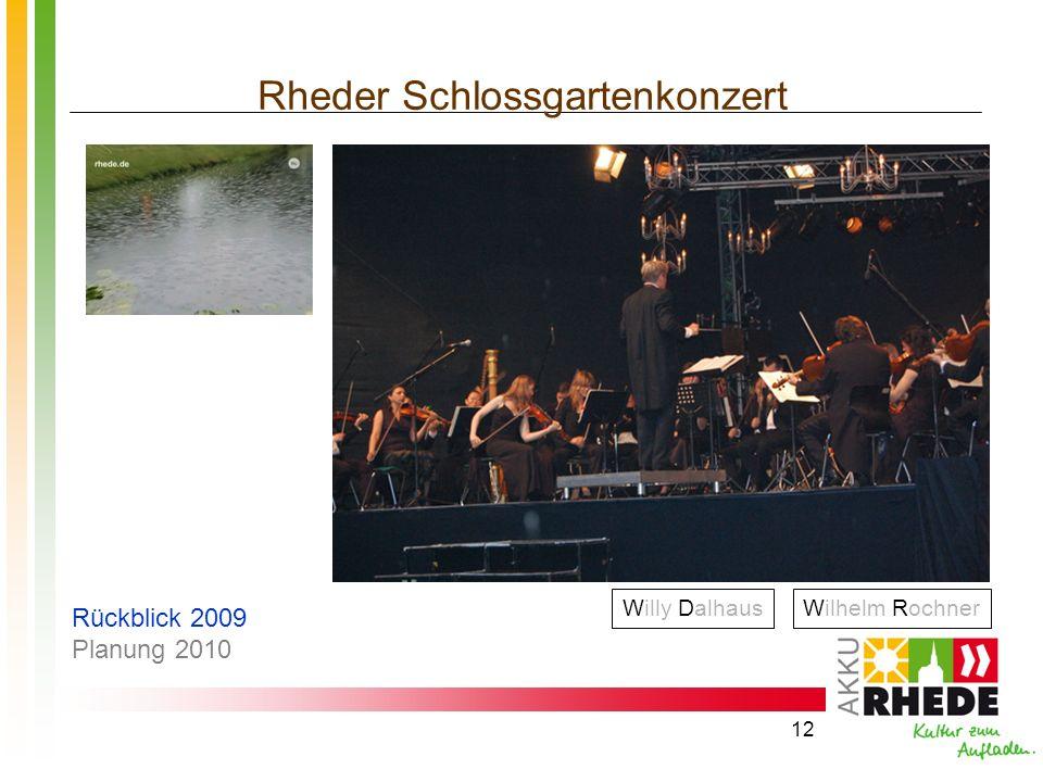 12 Rheder Schlossgartenkonzert Wilhelm RochnerWilly Dalhaus Rückblick 2009 Planung 2010