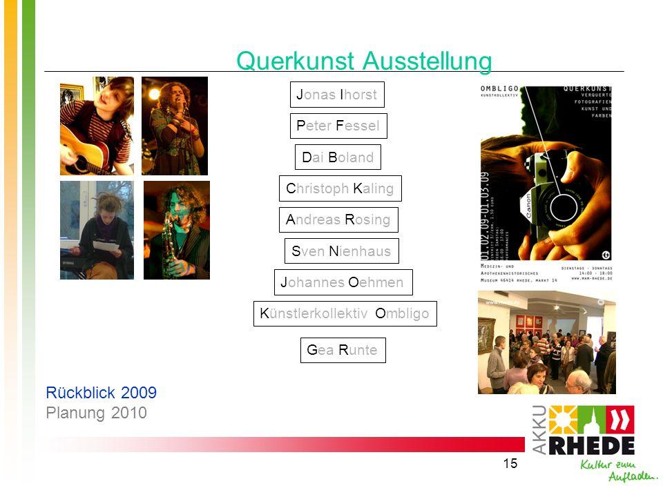 15 Querkunst Ausstellung Jonas Ihorst Andreas Rosing Peter Fessel Dai Boland Christoph Kaling Johannes Oehmen Sven Nienhaus Künstlerkollektiv Ombligo