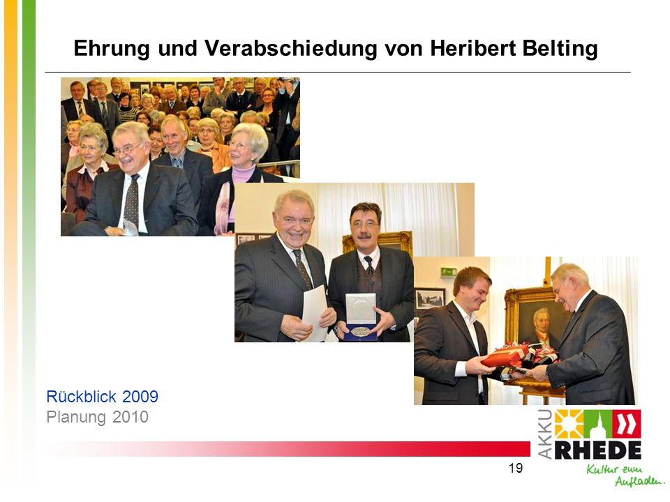 19 Ehrung und Verabschiedung von Heribert Belting Rückblick 2009 Planung 2010