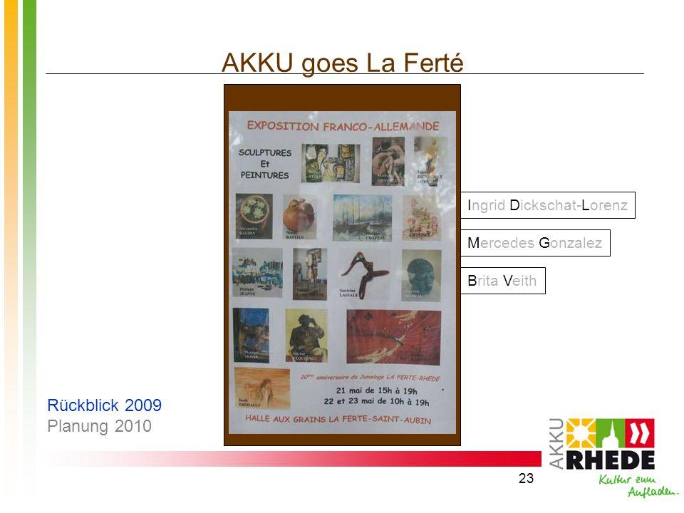23 AKKU goes La Ferté Ingrid Dickschat-Lorenz Mercedes Gonzalez Brita Veith Rückblick 2009 Planung 2010