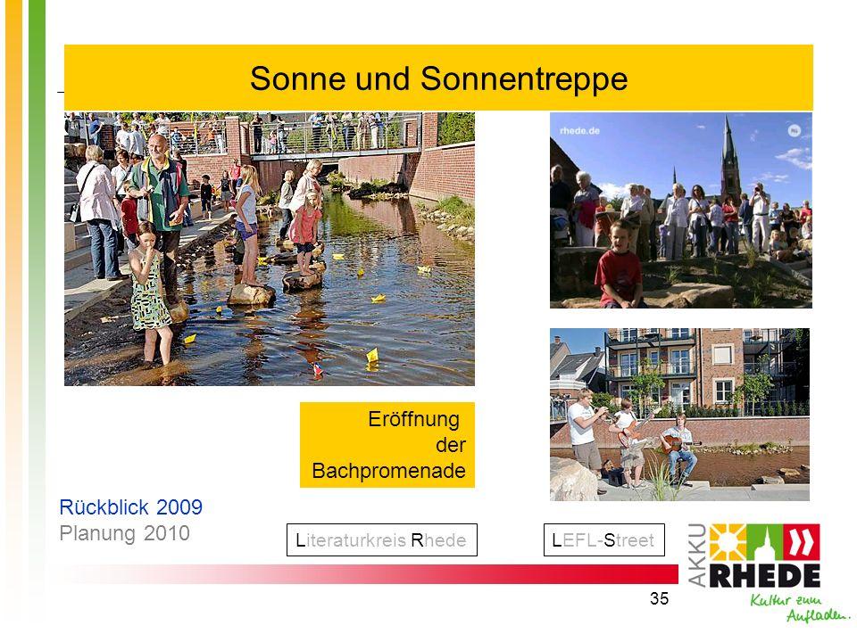 35 Sonne und Sonnentreppe Eröffnung der Bachpromenade LEFL-StreetLiteraturkreis Rhede Rückblick 2009 Planung 2010