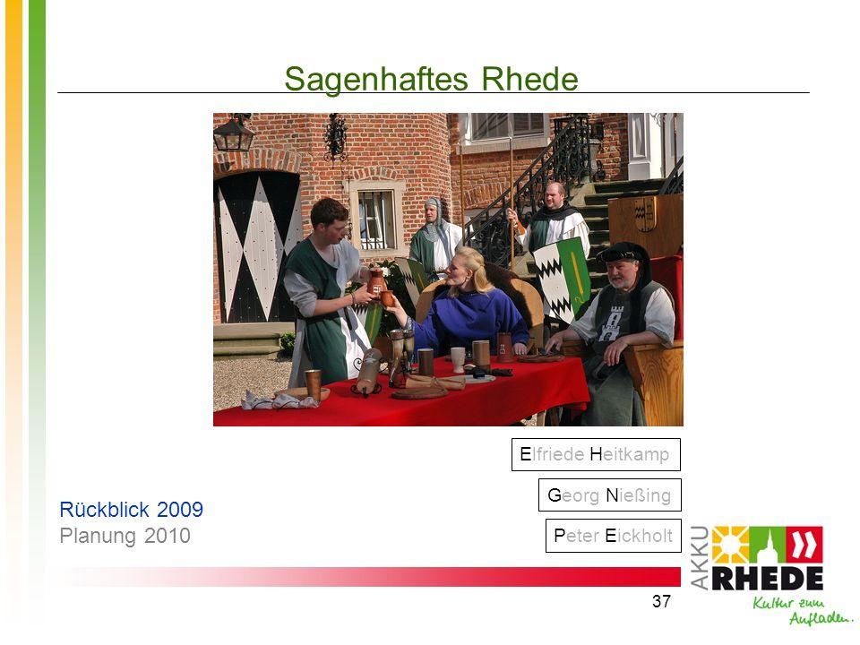 37 Sagenhaftes Rhede Elfriede Heitkamp Georg Nießing Peter Eickholt Rückblick 2009 Planung 2010