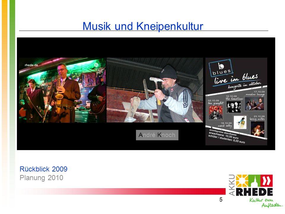 5 Musik und Kneipenkultur André Knoch Rückblick 2009 Planung 2010