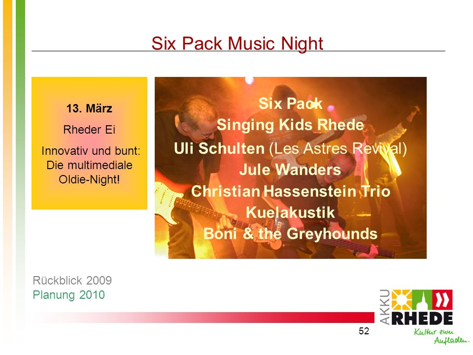 52 Six Pack Music Night Six Pack Singing Kids Rhede Uli Schulten (Les Astres Revival) Jule Wanders Christian Hassenstein Trio Kuelakustik Boni & the Greyhounds 13.