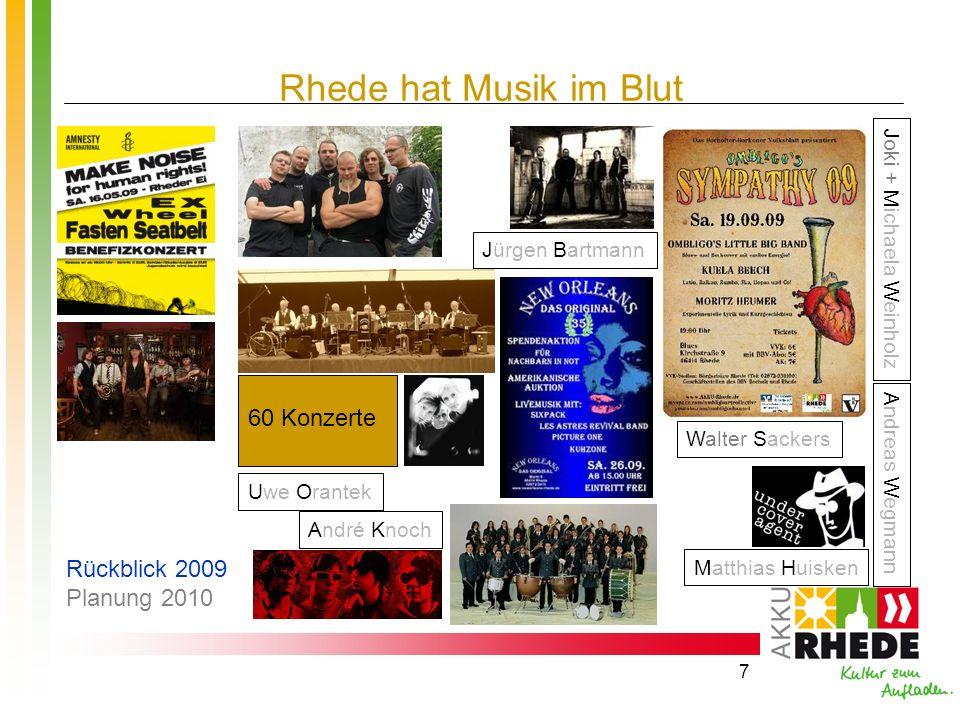 7 Rhede hat Musik im Blut 60 Konzerte Uwe Orantek Matthias Huisken André Knoch Walter Sackers A n d r e a s W e g m a n n J o k i + M i c h a e l a W
