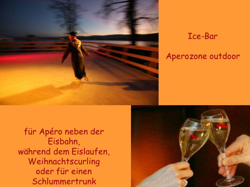 für Apéro neben der Eisbahn, während dem Eislaufen, Weihnachtscurling oder für einen Schlummertrunk Ice-Bar Aperozone outdoor