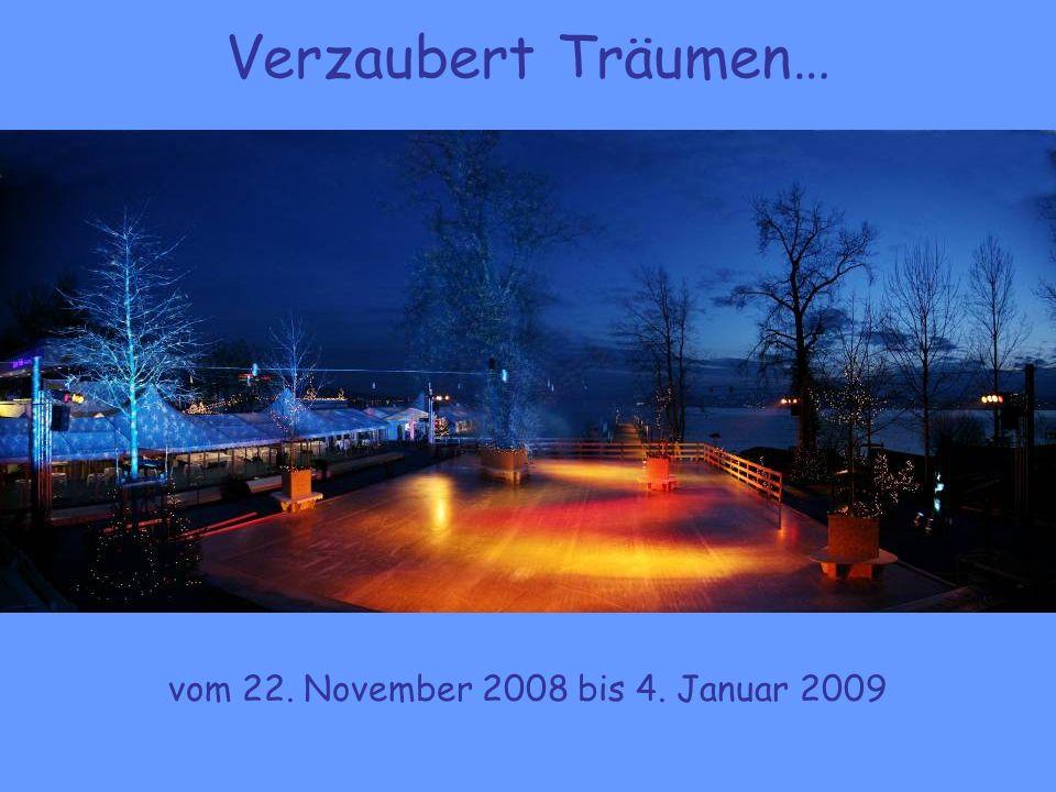 Verzaubert Träumen… vom 22. November 2008 bis 4. Januar 2009