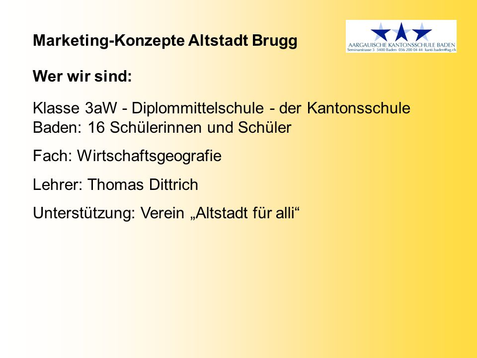 Marketing-Konzepte Altstadt Brugg Was wollen unsere Marketing-Konzepte.