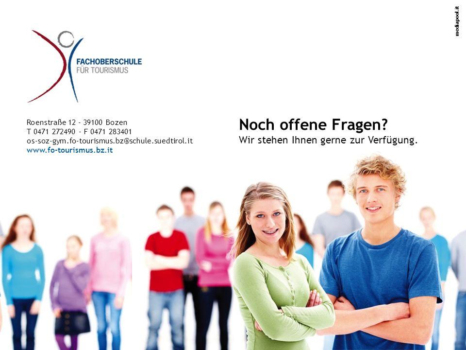 mediapool.it Roenstraße 12 - 39100 Bozen T 0471 272490 - F 0471 283401 os-soz-gym.fo-tourismus.bz@schule.suedtirol.it www.fo-tourismus.bz.it Noch offene Fragen.
