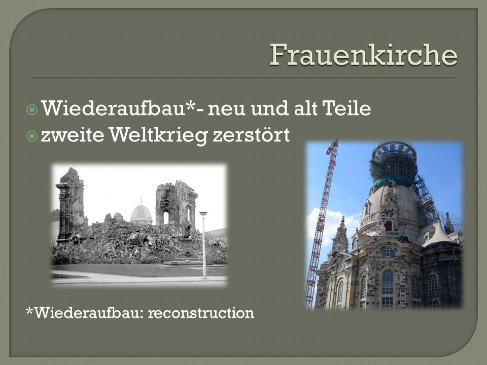 Wiederaufbau*- neu und alt Teile zweite Weltkrieg zerstört *Wiederaufbau: reconstruction