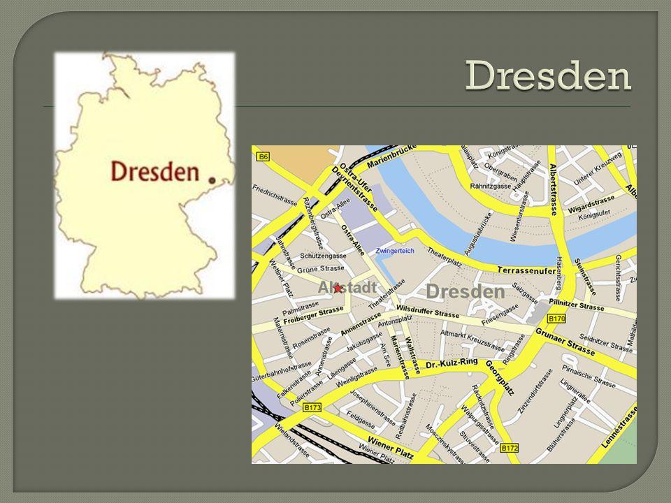 Hauptstadt von Sachsen 1206 On der Elbe Viele Wälder 500,000 Einwohner