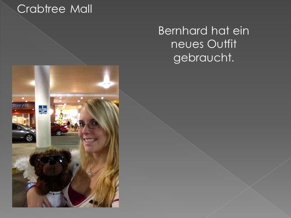Crabtree Mall Bernhard hat ein neues Outfit gebraucht.